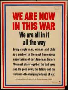 "WW2 Poster- ""We are now in this war"""